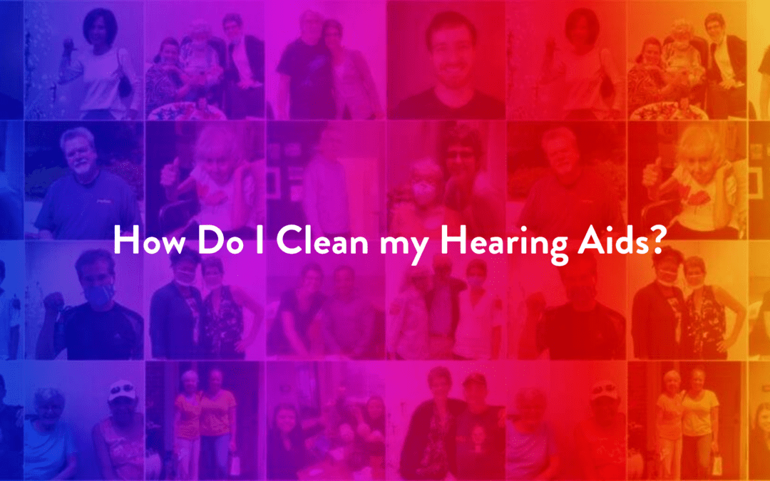 How Do I Clean my Hearing Aids?