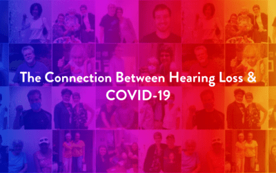 The Connection Between Hearing Loss & COVID-19